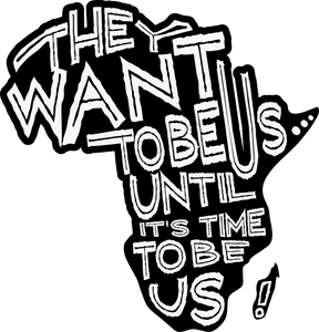 They Want to Be Us Until It's Time to Be Us Unisex T-Shirt