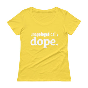 Unapologetically Dope Ladies' Scoopneck T-Shirt