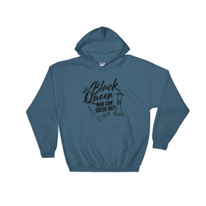 Black Queen, Who Gon' Check Me Hoodie