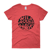 Wild and Proud Black Women's  t-shirt