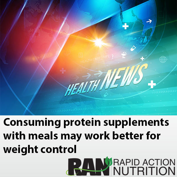 Consuming protein supplements with meals may work better for weight control