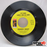 Frederick Knight - I've Been Lonely For So Long / Lean On Me - 7""