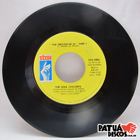 The Soul Children - The Sweeter He Is Part I / The Sweeter He Is Part II - 7""