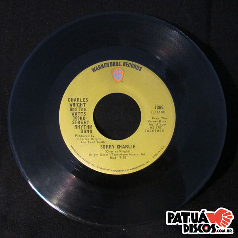 Charles Wrigh And The Watts 103rd Street Rhythm Band - Sorry Charlie / Love Land - 7""