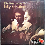 Billy Eckstine - If She Walked Into My Life - LP