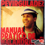 Perviguladez - Manual Pratico De Malandragem Vol. 1 - LP