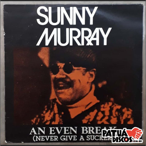 Sunny Murray - An Even Break (Never Give A Sucker) - LP