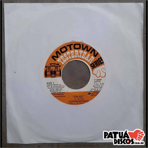 Commodores - Oh No / Why You Wanna Try Me - 7""