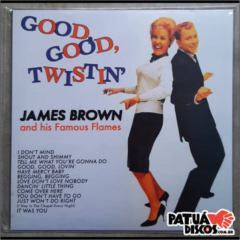 James Brown And His Famous Flames - Good, Good, Twistin' With James Brown