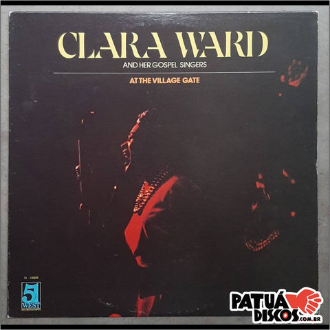 Clara Ward And Her Gospel Singers - At The Village Gate