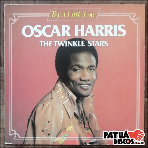 Oscar Harris And The Twinkle Stars - Try A Little Love - LP