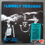 The Lonely Trojans - Three Guys Six Songs - LP