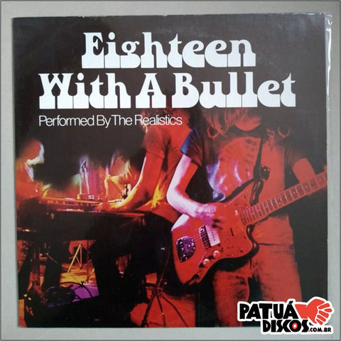 The Realistics - Eighteen With a Bullet - LP