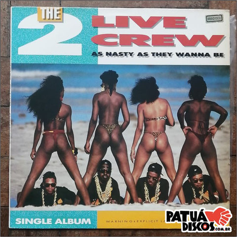 The 2 Live Crew - As Nasty As They Wanna Be - LP