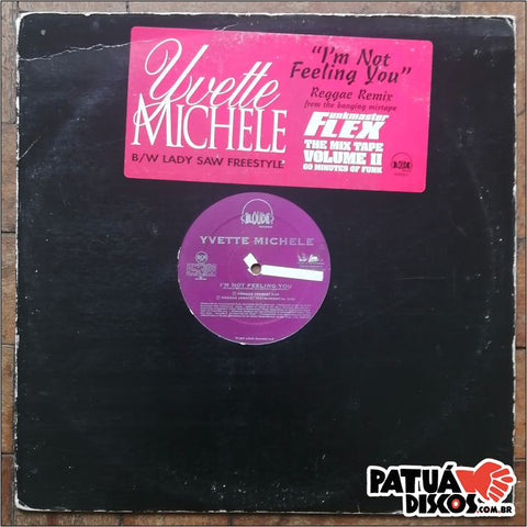 Yvette Michele / Lady Saw - I'm Not Feeling You / Freestyle - 12""