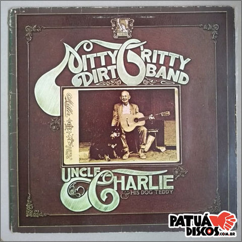 Nitty Gritty Dirt Band - Uncle Charlie & His Dog Teddy - LP