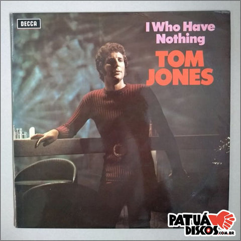 Tom Jones - I Who Have Nothing - LP