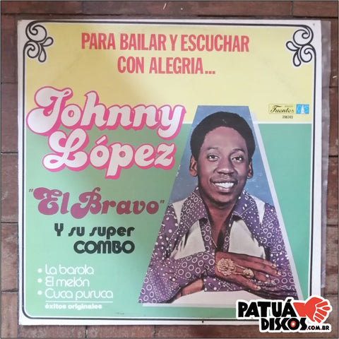 "Johnny ""El Bravo"" Lopez And His Super Combo - Johnny ""El Bravo"" Lopez And His Super Combo - LP"