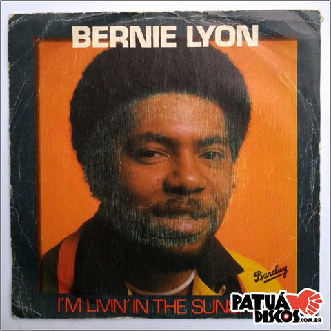 Bernie Lyon - I'm Living In The Sunshine/ My Guitar Will Cry - 7""