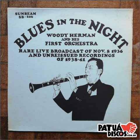 Woody Herman And His First Orchestra - Blues In The Night - Rare Live Broadcast Of Nov. 8 1936 And Unreissued Recordings Of 1938-41 - LP