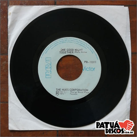 The Hues Corporation - One Good Night Together - 7""