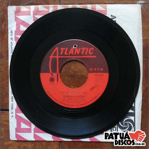 Clarence Carter - Too Weak To Fight / Let Me Comfort You - 7""