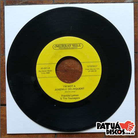 Frankie Lymon & The Teenagers - I'm Not A Juvenile Delinquent / Teenage Love - 7""
