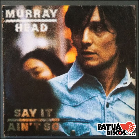 Murray Head - Say It Ain't So - LP