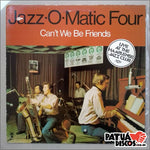 Jazz-O-Matic Four - Can't We Be Friends - LP