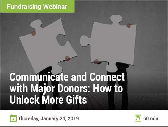 Communicate and Connect with Major Donors: How to Unlock More Gifts