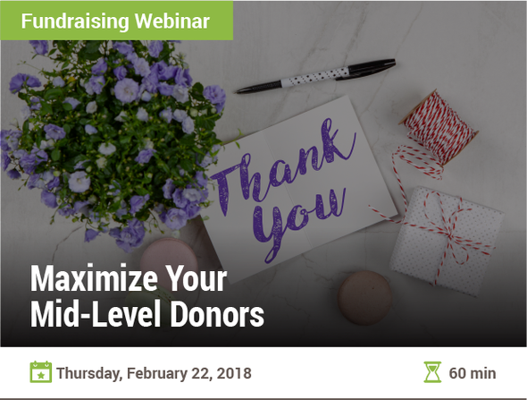 Maximize Your Mid-Level Donors