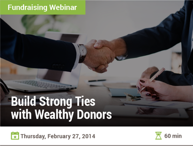 Build Strong Ties with Wealthy Donors
