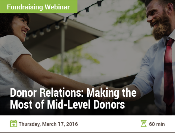 Donor Relations: Making the Most of Mid-Level Donors