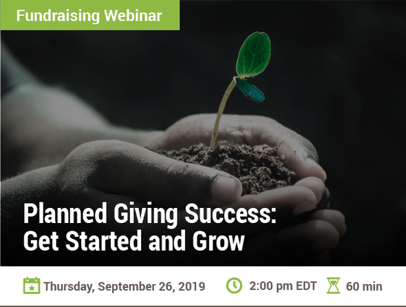 Planned Giving Success: Get Started and Grow