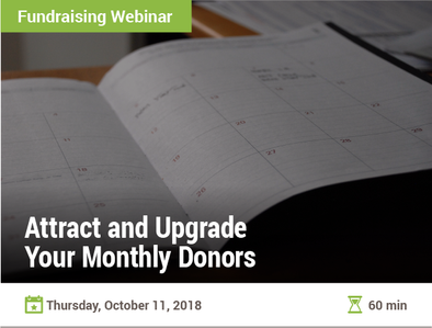 Attract and Upgrade Your Monthly Donors