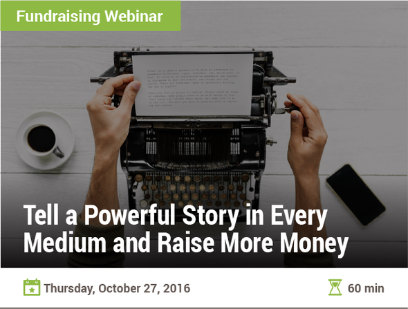 Tell a Powerful Story in Every Medium and Raise More Money