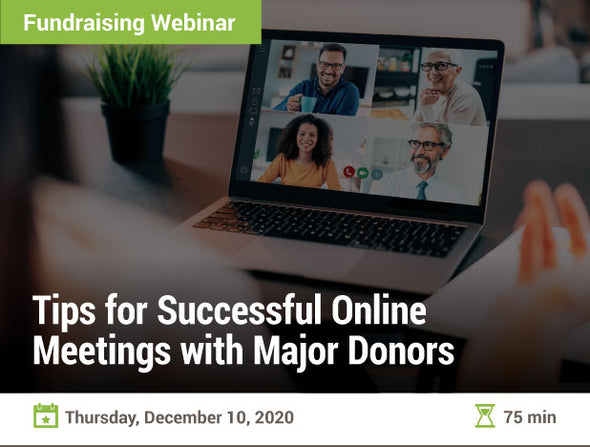 Tips for Successful Online Meetings with Major Donors