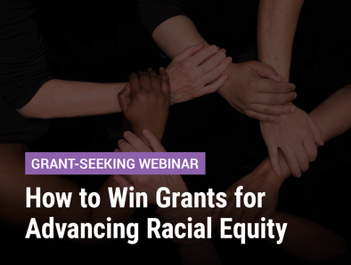 How to Win Grants for Advancing Racial Equity