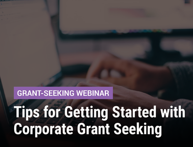 Tips for Getting Started with Corporate Grant Seeking