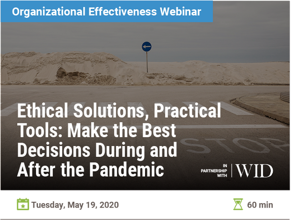 Ethical Solutions, Practical Tools: Make the Best Decisions During and After the Pandemic
