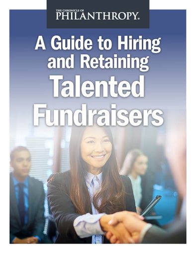 A Guide to Hiring and Retaining Talented Fundraisers