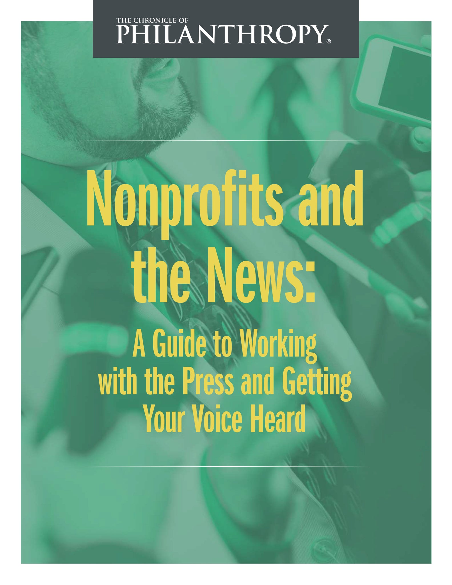 Nonprofits and the News: A Guide to Working with the Press and Getting Your Voice Heard