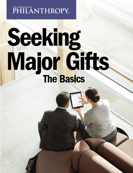 Seeking Major Gifts: The Basics