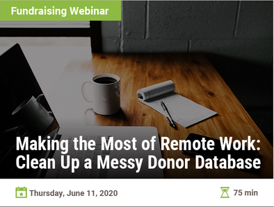 Making the Most of Remote Work: Clean Up a Messy Donor Database