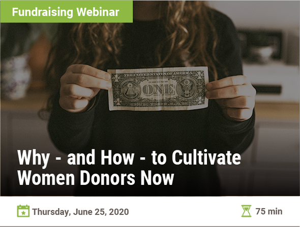 Why ― and How ― to Cultivate Women Donors Now