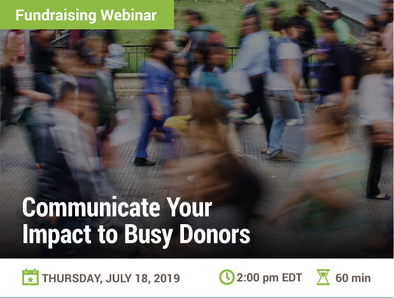 Communicate Your Impact to Busy Donors