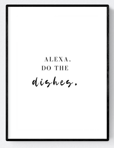 Alexa Do The Dishes Artwork Poster Print A3/A4 Download - Miss Beaut