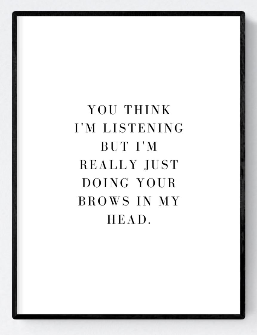 You Think I'm Listening Artwork Poster Print A3/A4/Download - Miss Beaut