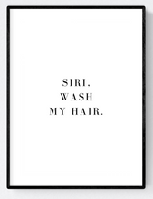 Siri Wash My Hair Artwork Poster Print A3/A4/Download - Miss Beaut