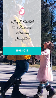 Why I started this Business with my Daughter